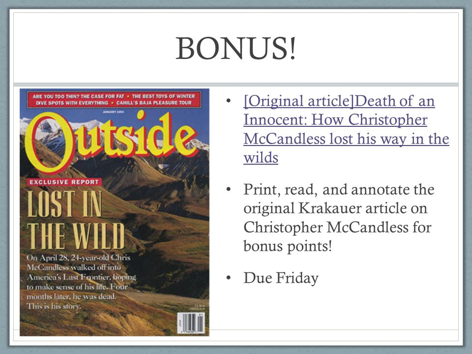 BONUS! [Original article]Death of an Innocent: How Christopher McCandless lost his way in the wilds.
